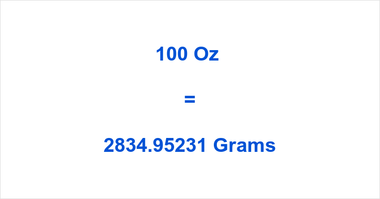 100 Oz in Grams