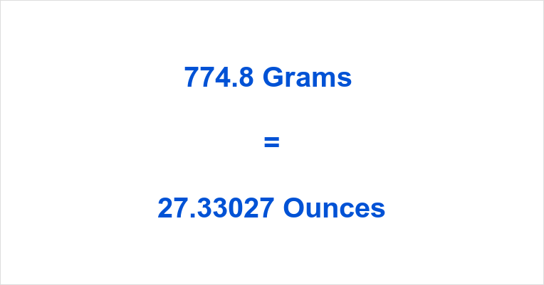 774.8 Grams to Ounces