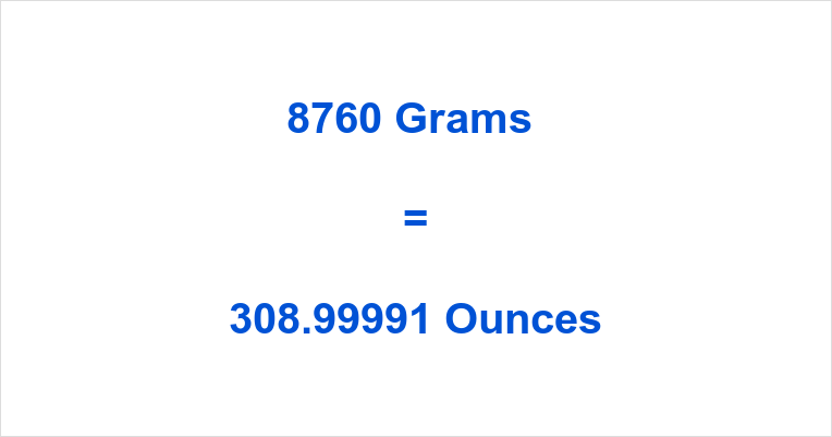 8760 Grams to Ounces