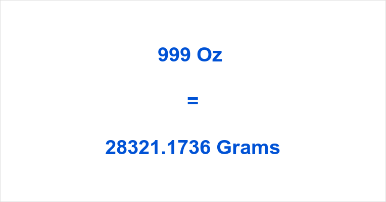 999 Oz in Grams