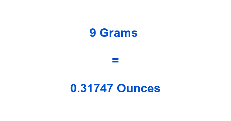9 Grams To Ounces How Many In